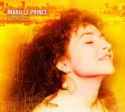 Couverture album Madrugada Manu Le Prince Photo:Pierre Terrasson Artwork:Stéphane Soubrié